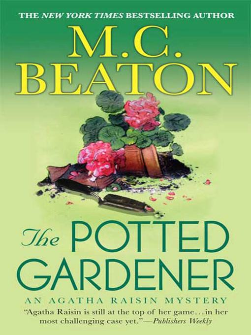 Title details for Agatha Raisin and the Potted Gardener by M. C. Beaton - Available